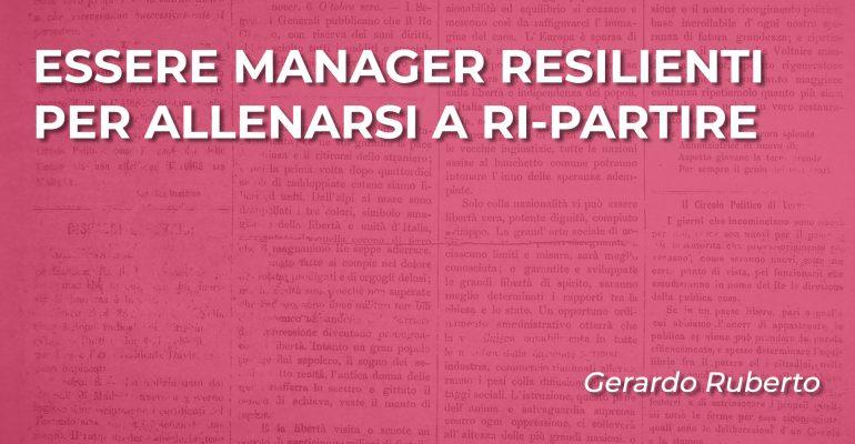 ESSERE MANAGER RESILIENTI PER ALLENARSI A RI-PARTIRE